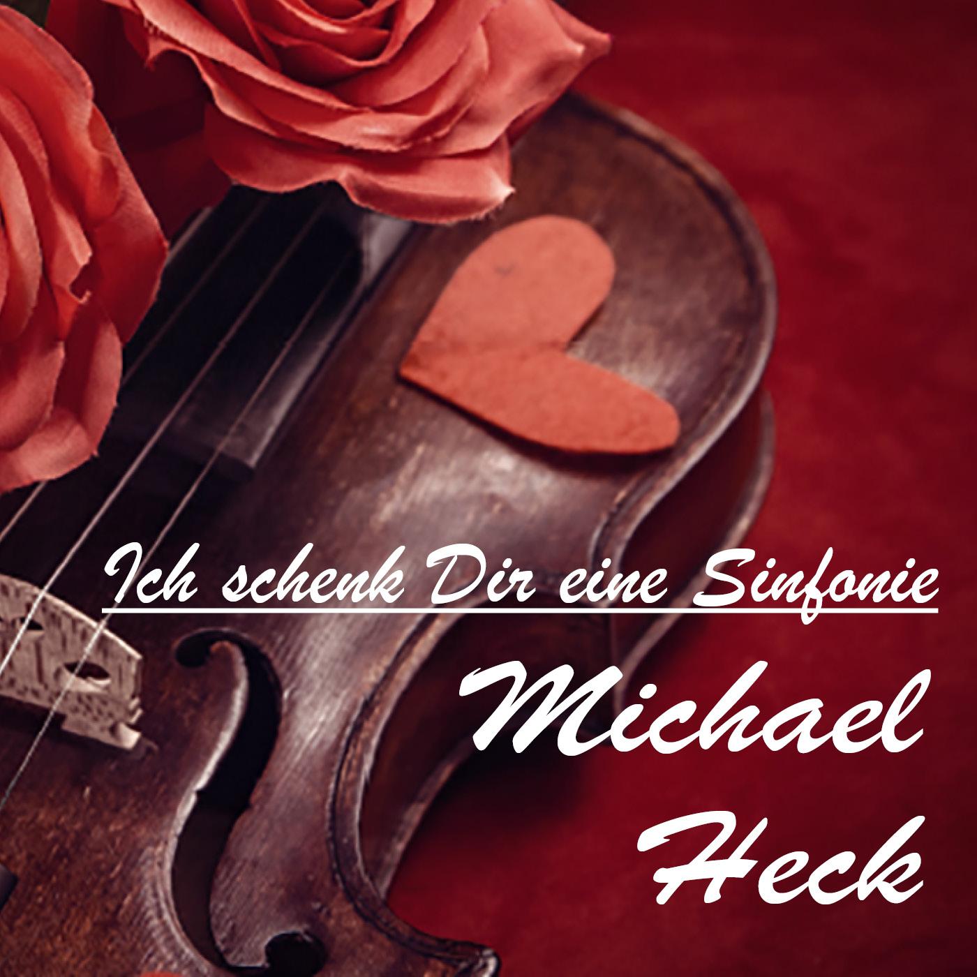 Michael Heck – Ich schenk Dir eine Sinfonie
